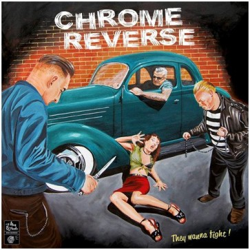 """CHROME REVERSE """"They Wanna Fight!"""" LP"""