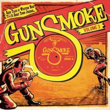 """VARIOUS ARTISTS """"Gunsmoke Volume 3: Dark Tales Of Western Noir From A Ghost Town Jukebox"""" 10"""""""