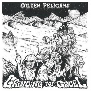 """GOLDEN PELICANS """"Grinding For Gruel"""" LP"""