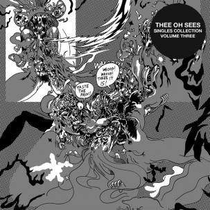 """OH SEES, THEE """"Singles Collection 3"""" LP"""