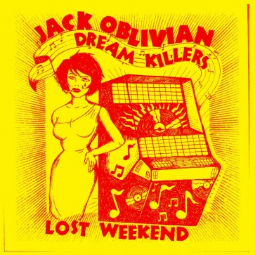 """JACK OBLIVIAN AND THE DREAM KILLERS """"Lost Weekend"""" LP"""