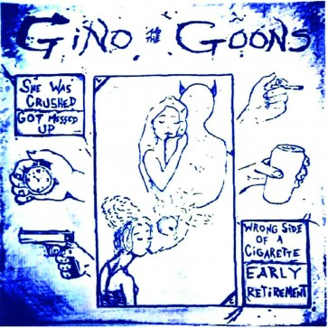 """GINO AND THE GOONS """"She Was Crushed"""" EP"""