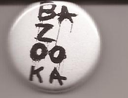 BAZOOKA Pin