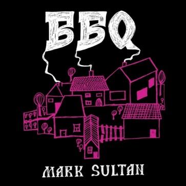 """BBQ- MARK SULTAN """"S/T"""" LP"""