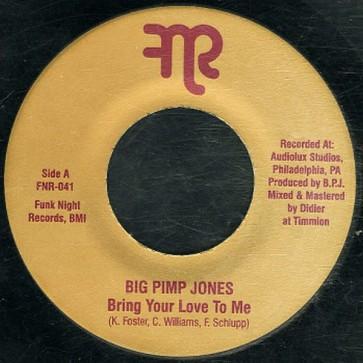 "BIG PIMP JONES ""Bring Your Love To Me"" 7"""