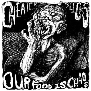 "CHEATER SLICKS ""Our Food Is Chaos"" LP"