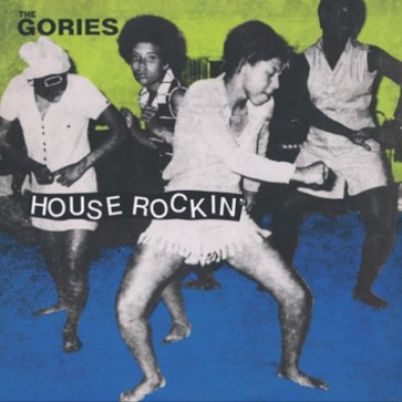 "GORIES ""Houserockin'"" LP (Gatefold)"