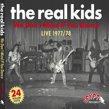 "REAL KIDS ""We Don't Mind If You Dance"" CD (Digipac CD with 24-page booklet)"