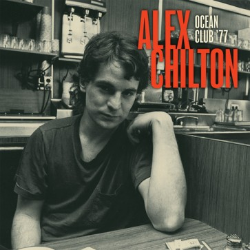 "CHILTON, ALEX ""Live At The Ocean Club '77"" (2xLP)"