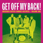 "VARIOUS ARTISTS ""Get Off My Back! (Unissued Sixties Garage Acetates V 1)"" LP"