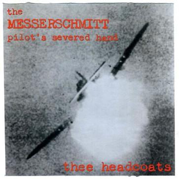 """HEADCOATS, THEE """"The Messerschmitt Pilot's Severed Hand"""" (RED vinyl) LP"""