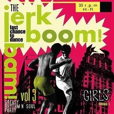 VARIOUS ARTISTS 'Jerk Boom! Bam! Greasy Rhythm and Soul Party Volume Three' LP