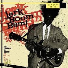 "VARIOUS ARTISTS ""Jerk Boom! Bam! Greasy Rhythm & Soul Party Volume Six"" LP"