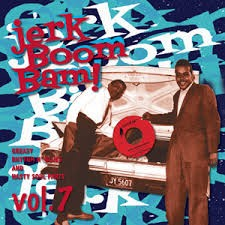 "VARIOUS ARTISTS ""Jerk Boom! Bam! Greasy Rhythm & Soul Party Volume Seven"" LP"