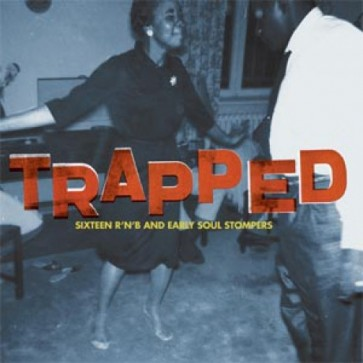 """VARIOUS ARTISTS """"Trapped: Sixteen R'n'B And Early Soul Stompers"""" LP"""