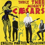 "THEE MIGHTY CAESARS ""English Punk Rock Explosion!"" LP"