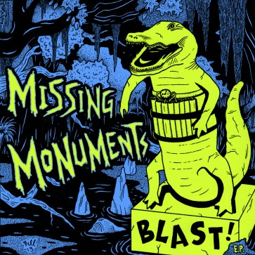 "MISSING MONUMENTS ""Blast!"" 7"" EP"