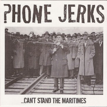 """PHONE JERKS """"Can't Stand the Maritimes"""" 7"""" (Cover 2)"""