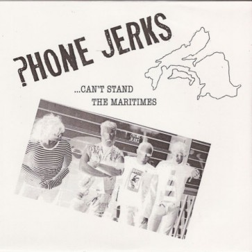 """PHONE JERKS """"Can't Stand the Maritimes"""" 7"""" (Cover 3)"""