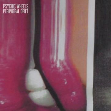 "PSYCHIC WHEELS ""Peripheral Drift"" LP"