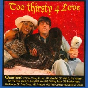 """QUINTRON """"Too Thirsty 4 Love"""" LP"""