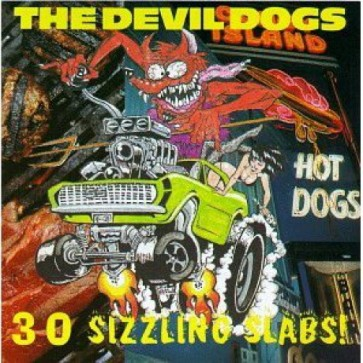 "DEVIL DOGS ""30 Sizzling Slabs!"" CD"