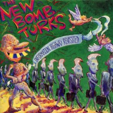 """NEW BOMB TURKS """"Information Highway Revisited"""" CD"""