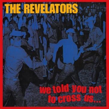 """REVELATORS """"We Told You Not To Cross Us"""" LP"""