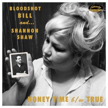 """BLOODSHOT BILL & SHANNON SHAW """"Honey Time"""" 7inch (BLACK Vinyl)"""