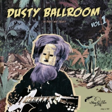 "VARIOUS ARTISTS ""DUSTY BALLROOM ""Volume 1: In Dust We Trust"" LP"