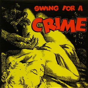 """VARIOUS ARTISTS """"Swing for a Crime"""" LP"""