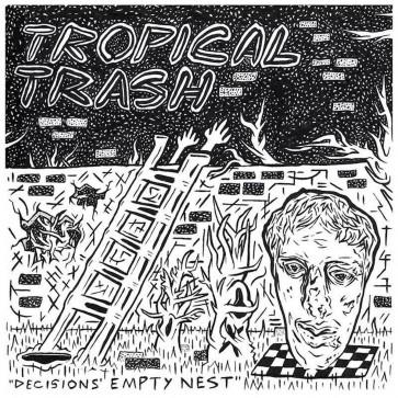 "TROPICAL TRASH ""Decisions' Empty Nest"" 7"" (LTD)"