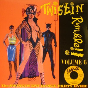 "VARIOUS ARTISTS ""Twistin' Rumble Vol. 6"" LP"