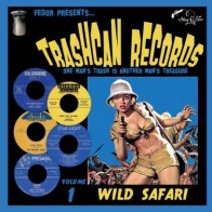 "VARIOUS ARTISTS ""Trashcan Records Volume 1: Wild Safari"" 10"""