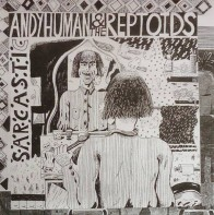 """ANDY HUMAN & THE REPTOIDS """"Sarcastic"""" 7"""" (White Cover)"""