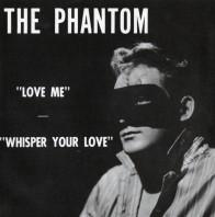 """THE PHANTOM """"Love Me/ Whisper Your Love"""" 7"""" (RED vinyl)"""