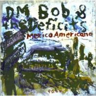"DM BOB & THE DEFICITS ""Mexico Americano"" 7"""