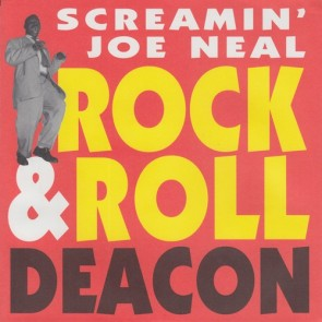 "SCREAMIN' JOE NEAL ""Rock & Roll Deacon"" 7"""