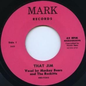 "MACKEY BEERS & THE ROCKITTS ""That Jim"" 7"""