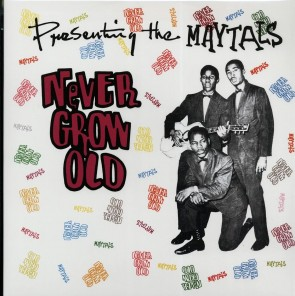 """TOOTS & THE MAYTALS """"Never Grow Old: Presenting The Maytals"""" LP"""