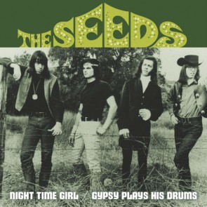 "SEEDS ""Night Time Girl/ Gypsy Plays His Drums"" 7"""