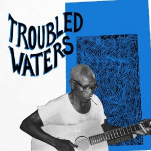 """VARIOUS ARTISTS """"Troubled Waters"""" LP"""