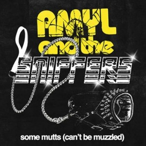 "AMYL AND THE SNIFFERS ""Some Mutts (can't Be Muzzled)"" 7"" (YELLOW opaque vinyl, RP)"