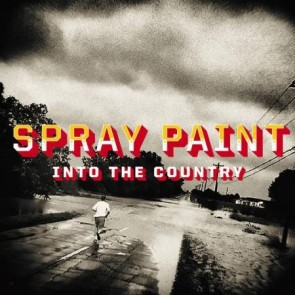 """SPRAY PAINT """"Into The Country"""" LP"""