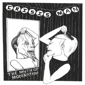 "CRISIS MAN ""The Myth Of Moderation"" 7"""