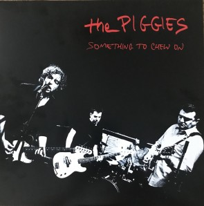 "THE PIGGIES ""Something To Chew On"" LP"