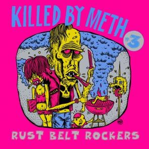 """VARIOUS ARTISTS """"Killed By Meth #3 Rust Belt Rockers"""" LP"""