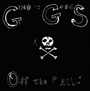 """GINO AND THE GOONS """"Off The Rails"""" LP"""