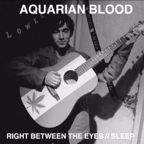 "AQUARIAN BLOOD ""Right Between The Eyes // Sleep"" 7"" (Cover 1)"