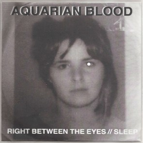 "AQUARIAN BLOOD ""Right Between The Eyes // Sleep"" 7"" (Cover 2)"